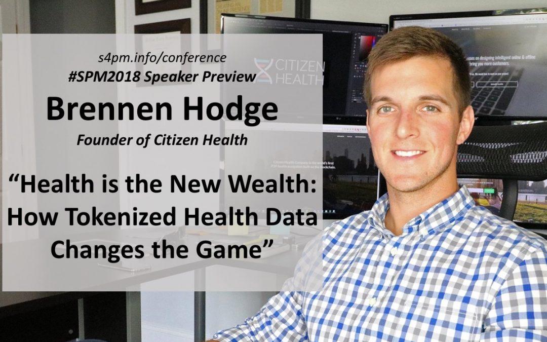 "#SPM2018 speaker preview – Brennen Hodge: ""Health is the New Wealth"""